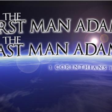 First Man Adam Last Man Jesus