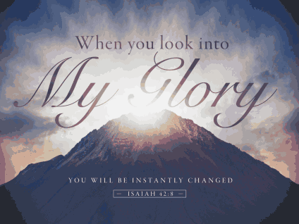 When you Look into My Glory: God's Plan