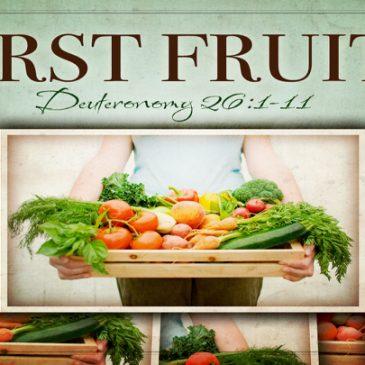 First Fruits – Bikkurim